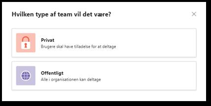 Vælg om Teamet skal være åbent for alle eller privat